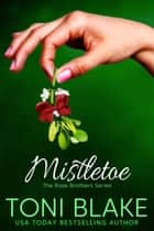 Mistletoe ebook by Toni Blake