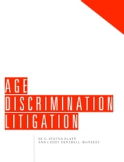 Age Discrimination Litigation ebook by Cathy Ventrell-Monsees,Steven Platt