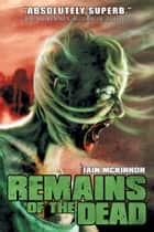 Remains of the Dead ebook by Iain McKinnon