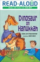 Dinosaur on Hanukkah ebook by Diane Levin Rauchwerger