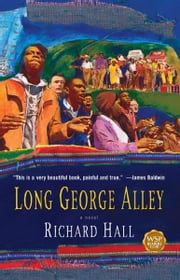 Long George Alley - A Novel ebook by Richard Hall