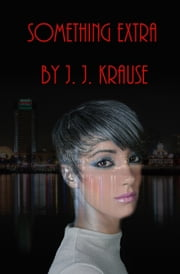 Something Extra ebook by J. J. Krause