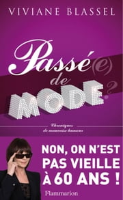 Passé(e) de mode ? ebook by Viviane Blassel
