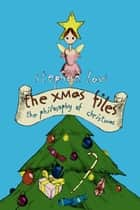 The Xmas Files - The Philosophy of Christmas ebook by Stephen Law