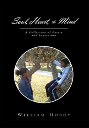 Soul, Heart, & Mind ebook by William Hobdy