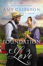 Foundation of Love ebook by Amy Clipston