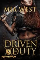 Driven by Duty ebook by Mia West