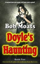 Doyle's Haunting ebook by Bob Moats