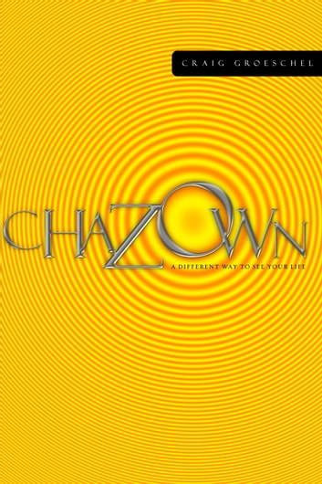Chazown - Discover and Pursue God's Purpose for Your Life ebook by Craig Groeschel