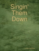 Singin' Them Down ebook by Linley Marcum