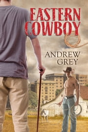 Eastern Cowboy ebook by Andrew Grey,L.C. Chase