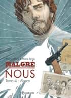 Malgré Nous T04 - Alsace ebook by Thierry Gloris, Marie Terray