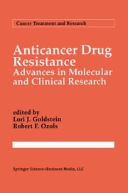 Anticancer Drug Resistance - Advances in Molecular and Clinical Research ebook by Lori J. Goldstein,Robert F. Ozols