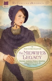 The Midwife's Legacy ebook by Jane Kirkpatrick,Rhonda Gibson,Pamela Griffin,Trish Perry