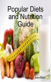 Popular Diets and Nutrition Guide ebook by Edna Baker