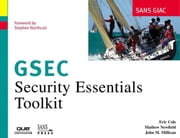 SANS GIAC Certification: Security Essentials Toolkit (GSEC) ebook by Cole, Eric