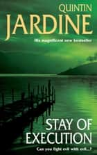 Stay Of Execution ebook by Quintin Jardine
