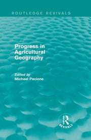 Progress in Agricultural Geography (Routledge Revivals) ebook by Michael Pacione