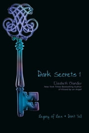 Dark Secrets 1 - Legacy of Lies and Don't Tell ebook by Elizabeth Chandler