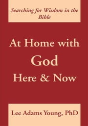 At Home with God: Here and Now - Here and Now ebook by Lee Adams Young