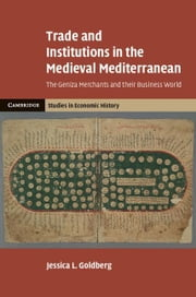 Trade and Institutions in the Medieval Mediterranean ebook by Goldberg, Jessica L.