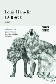 La Rage ebook by Louis Hamelin