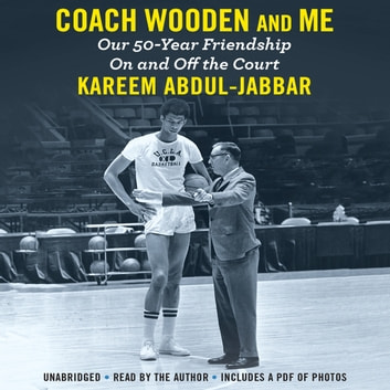 Coach Wooden and Me - Our 50-Year Friendship On and Off the Court audiobook by Kareem Abdul-Jabbar