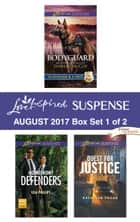 Harlequin Love Inspired Suspense August 2017 - Box Set 1 of 2 - Bodyguard\Homefront Defenders\Quest for Justice ebook by Shirlee McCoy, Lisa Phillips, Kathleen Tailer