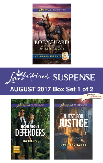 Harlequin Love Inspired Suspense August 2017 - Box Set 1 of 2 - Bodyguard\Homefront Defenders\Quest for Justice ebook by Shirlee McCoy,Lisa Phillips,Kathleen Tailer