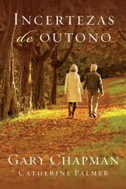 Incertezas de outono ebook by Gary Chapman