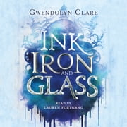 Ink, Iron, and Glass audiobook by Gwendolyn Clare