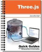 Three.js - Learn how to create 3D graphics and video games for the Web with JavaScript ebook by J.D Gauchat
