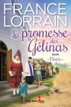 La promesse des Gélinas, tome 3 ebook by France Lorrain