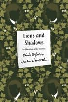 Lions and Shadows - An Education in the Twenties ebook by Christopher Isherwood
