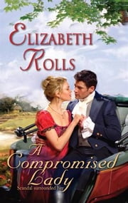 A Compromised Lady ebook by Elizabeth Rolls