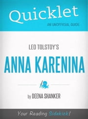 Quicklet on Leo Tolstoy's Anna Karenina (CliffsNotes-like Book Summary) ebook by Deena Shanker