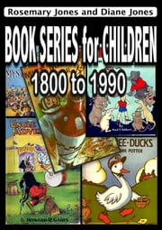 Book Series for Children, 1800 - 1990 ebook by Rosemary Jones,Diane Jones