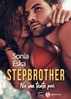 Stepbrother. Ne me tente pas ebook by Sonia Eska