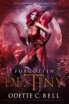 Forgotten Destiny Book Two ebook by Odette C. Bell