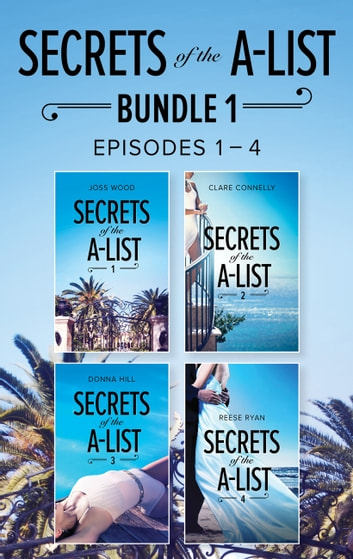 Secrets Of The A-List Box Set, Volume 1 (Mills & Boon M&B) ekitaplar by Joss Wood,Clare Connelly,Donna Hill,Reese Ryan