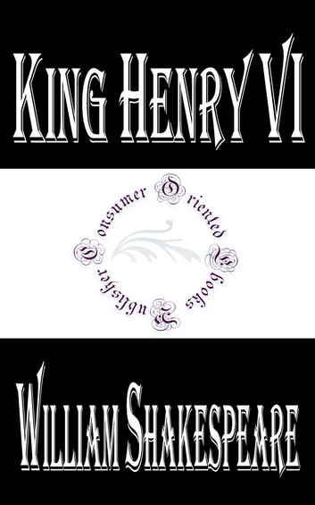 King Henry VI ebook by William Shakespeare
