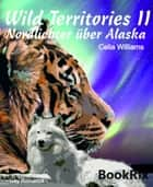 Wild Territories II - Nordlichter über Alaska - Gay Fantasy Romance eBook by Celia Williams