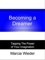 Becoming a Dreamer ebook by Marcia Wieder