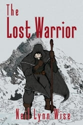 The Lost Warrior ebook by Neil Lynn Wise