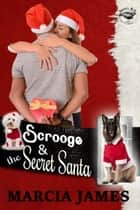Scrooge & the Secret Santa: Klein's K-9s book 4 ebook by Marcia James