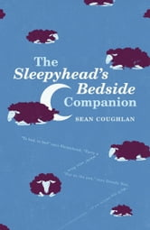 The Sleepyhead's Bedside Companion ebook by Sean Coughlan