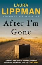 After I'm Gone eBook by Laura Lippman