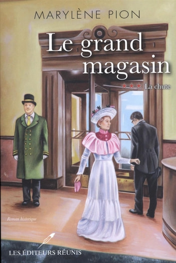 Le grand magasin T.3 - La chute ebook by Marylène Pion