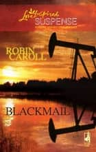 Blackmail ebook by Robin Caroll