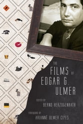 The Films of Edgar G. Ulmer ebook by